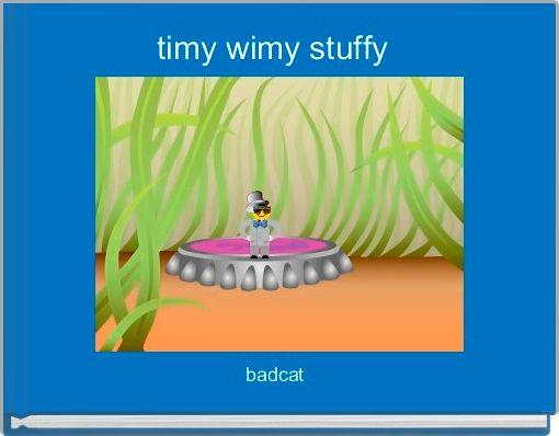 timy wimy stuffy