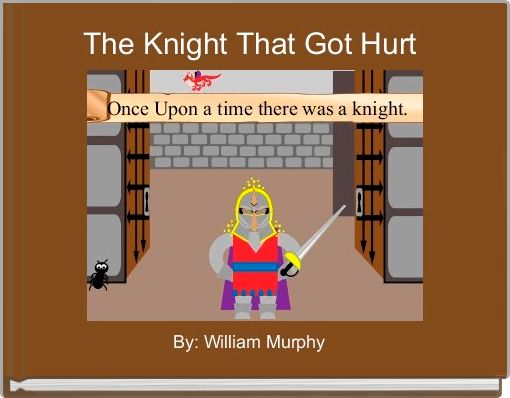 The Knight That Got Hurt