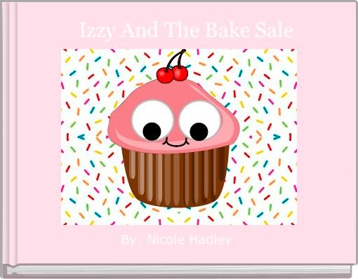 Izzy And The Bake Sale