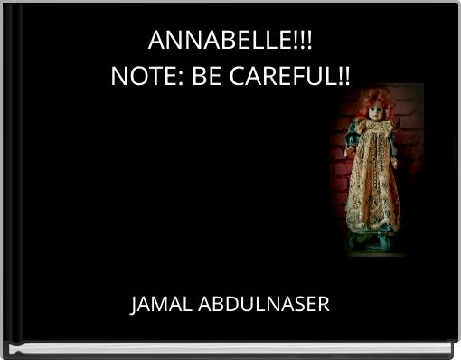 ANNABELLE!!!NOTE: BE CAREFUL!!