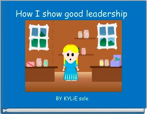 How I show good leadership