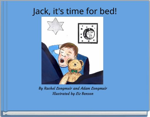 Jack, it's time for bed!