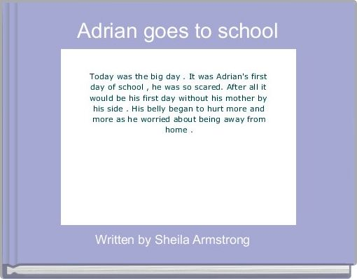 Adrian goes to school