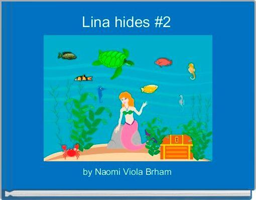 Lina hides #2
