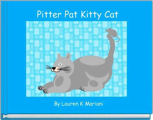 Pitter Pat Kitty Cat