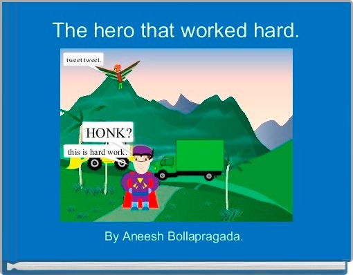 The hero that worked hard.