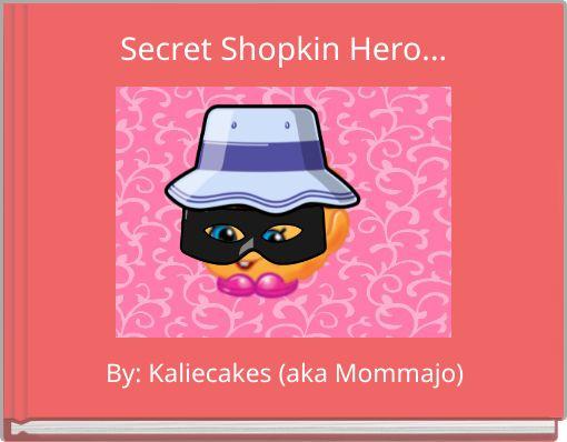 Secret Shopkin Hero...