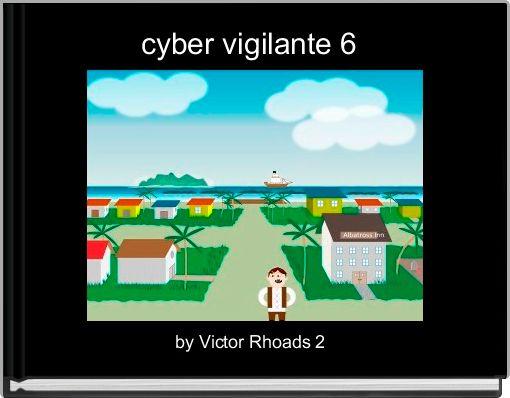 cyber vigilante 6
