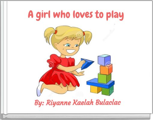A girl who loves to play