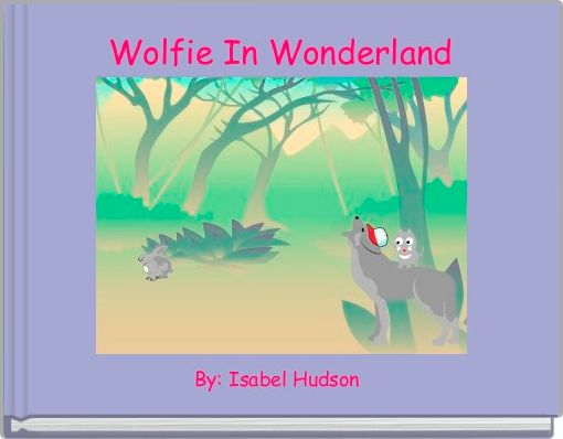 Wolfie In Wonderland
