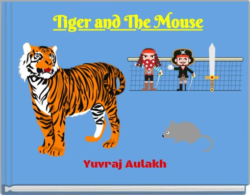 Tiger and The Mouse