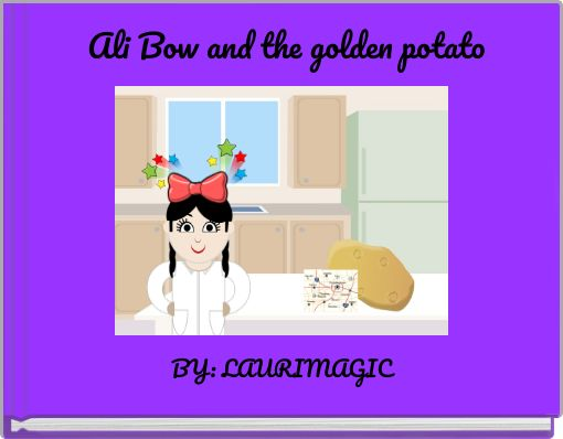 Ali Bow and the golden potato