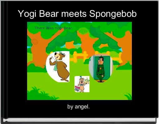 Yogi Bear meets Spongebob