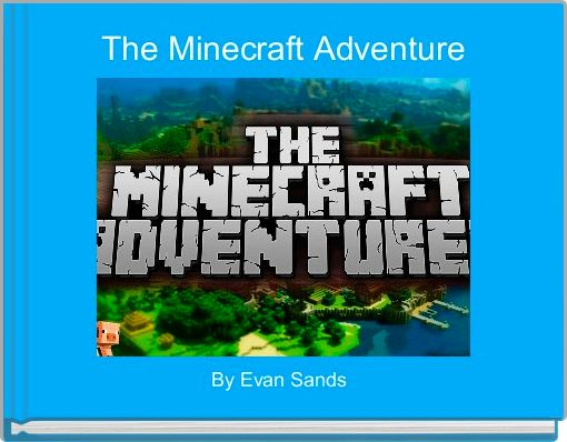 The Minecraft Adventure