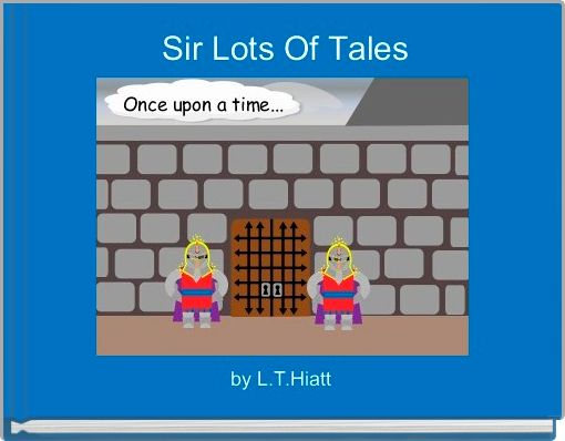 Sir Lots Of Tales