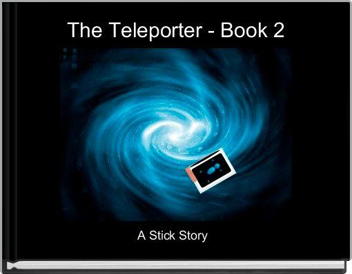 The Teleporter - Book 2