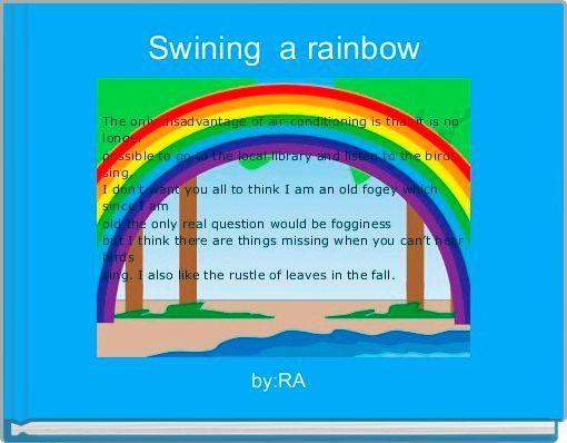 Swining  a rainbow