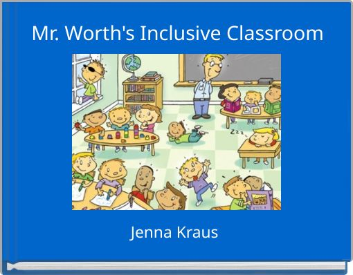 Mr. Worth's Inclusive Classroom