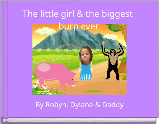 The little girl & the biggest burp ever