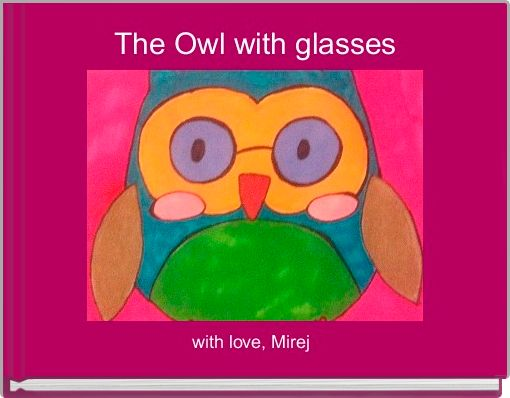 The Owl with glasses