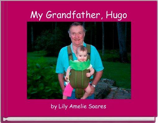 My Grandfather, Hugo