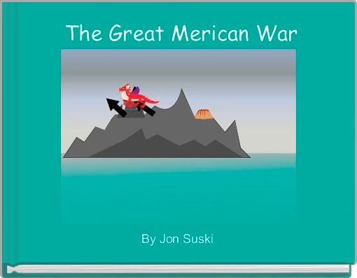 The Great Merican War