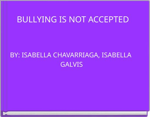 BULLYING IS NOT ACCEPTED