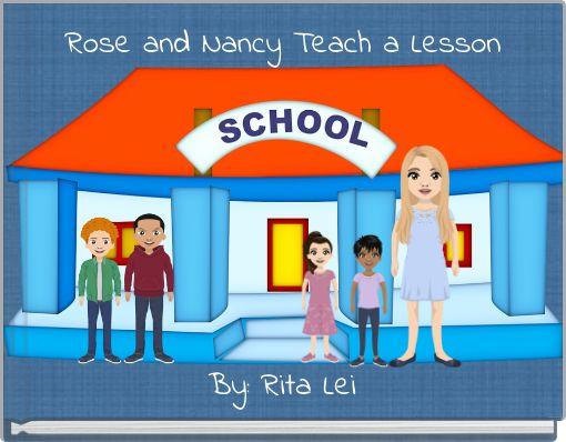 Rose and Nancy Teach a Lesson