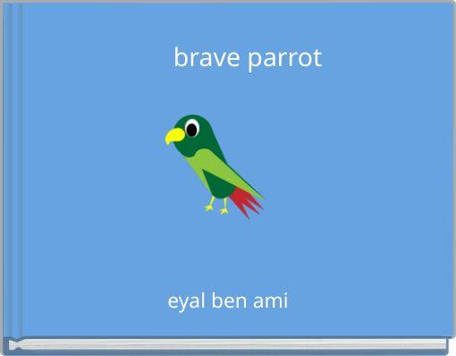 brave parrot