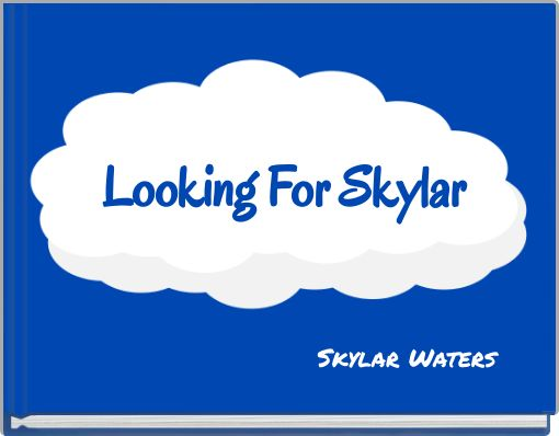 Looking For Skylar