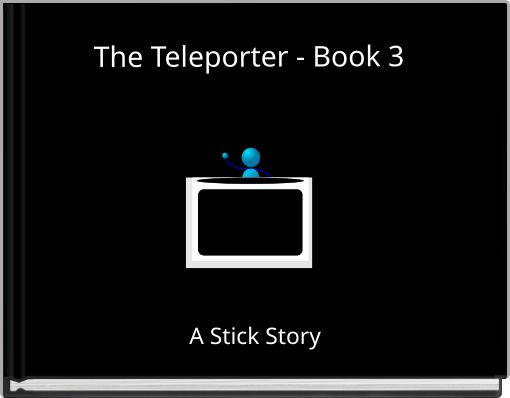 The Teleporter - Book 3