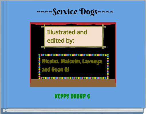 ~~~~Service Dogs~~~~