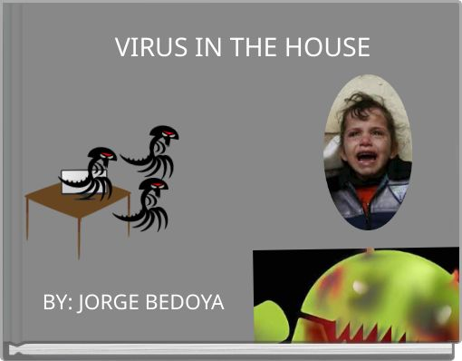 VIRUS IN THE HOUSE