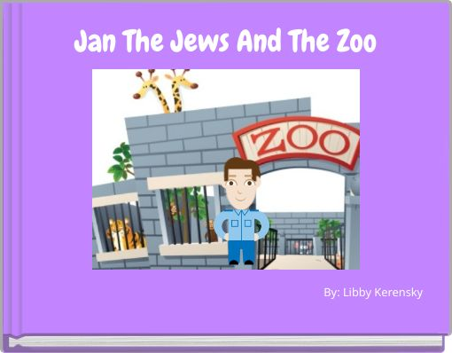 Jan The Jews And The Zoo