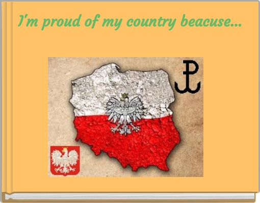 I'm proud of my country beacuse...