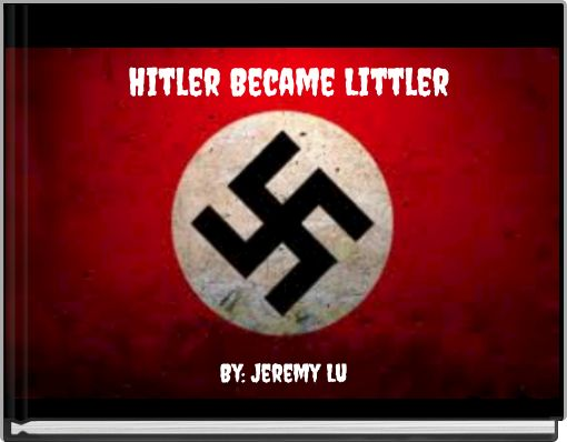 Hitler Became Littler