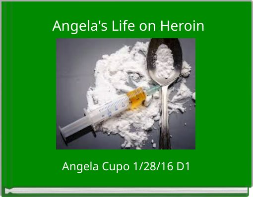 Angela's Life on Heroin