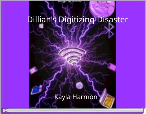 Dillian's Digitizing Disaster