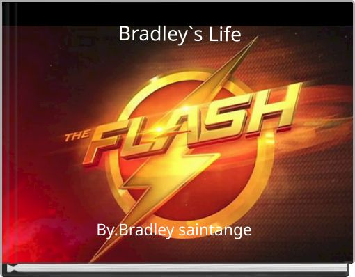 Bradley`s Life