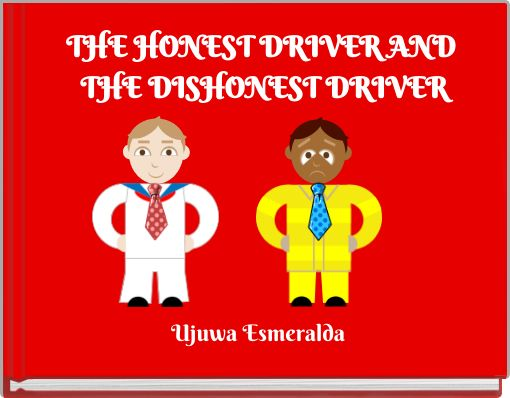 THE HONEST DRIVER AND THE DISHONEST DRIVER