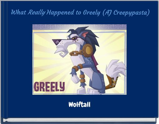What ReallyHappened to Greely (AJ Creepypasta)