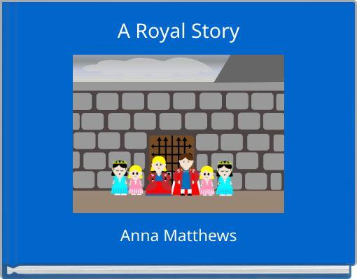 A Royal Story