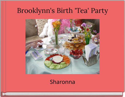 Brooklynn's Birth 'Tea' Party