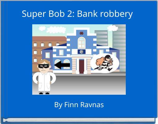 Super Bob 2: Bank robbery