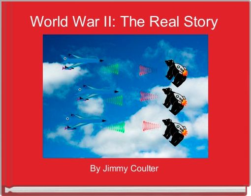 World War II: The Real Story