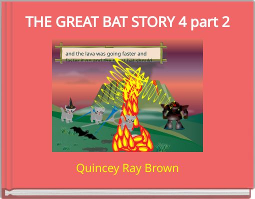 THE GREAT BAT STORY 4 part 2