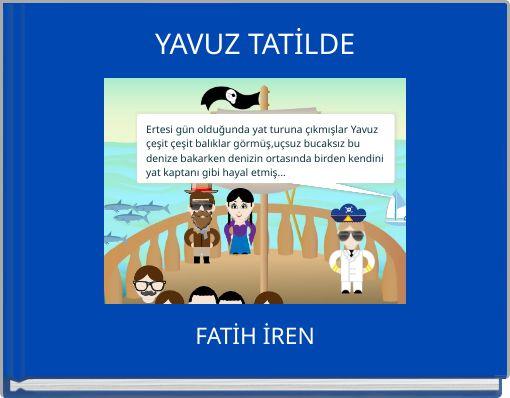 YAVUZ TATİLDE