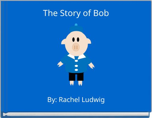 The Story of Bob