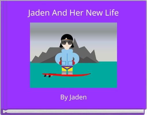 Jaden And Her New Life