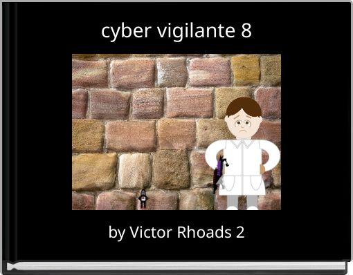 cyber vigilante 8